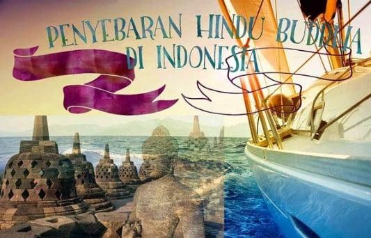 √Sejarah : Proses Masuk dan Menyebarnya Agama Hindu Budha di Indonesia