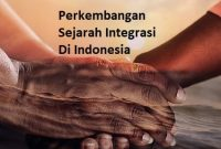 √ Model Integrasi Yang Berlangsung Di Indonesia : Jenis, Faktor Pendorong Dan Penghambat dan Contohnya.